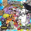 "Stream Nacho Picasso's New Project ""AntiHero Volume One"""