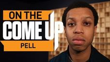 On The Come Up : Pell