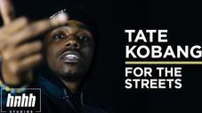 Tate Kobang - For The Streets (Official Music Video)