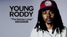 "Young Roddy - ""The Kenner Loop"" Documentary (Part 4/4)"
