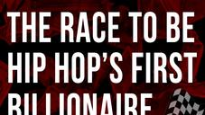The Race To Be Hip-Hop's First Billionaire: Diddy, Jay Z & Dr. Dre
