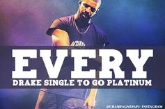Every Drake Single To Go Platinum