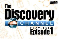 Introducing The Discovery Channel Soundcloud Playlist: Episode 1