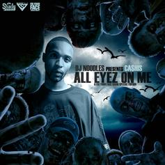 Ca$his - All Eyez On Me