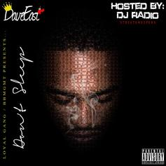 Dave East - Don't Sleep (Hosted by DJ Radio)