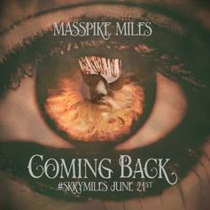 Masspike Miles - Coming Back