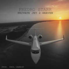 Fredro Starr - Private Jet 2 Heaven
