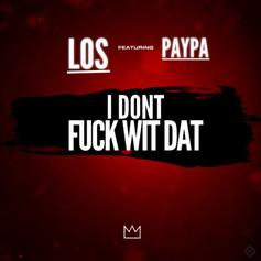 King Los - I Dont Fuck Wit That Feat. Paypa