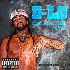D-Lo - Get Her  Feat. Tyga (Prod. By League Of Starz)