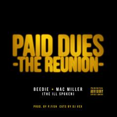 Mac Miller - Paid Dues (The Reunion) Feat. Beedie