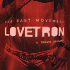Far East Movement - Lovetron Feat. Travis Garland