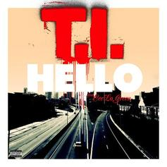 T.I. - Hello  Feat. Cee-Lo Green (Prod. By The Neptunes)