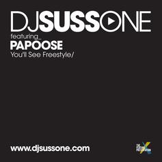 DJ Suss.One - Youll See (Freestyle) Feat. Papoose