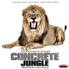 Eldorado Red - Concrete Jungle  Feat. Yo Gotti (Prod. By Mike Will Made It)