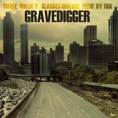 Thurz - Gravedigger Feat. Willie B & Glasses Malone