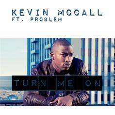 Kevin McCall - Turn Me On  Feat. Problem (Prod. By Tha Bizness)