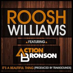 Roosh Williams - It's A Beautiful Thing Feat. Action Bronson