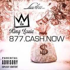 King Louie - 877 Cash Now