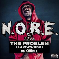 N.O.R.E. - The Problem (Lawwwddd) [Tags] Feat. Pharrell