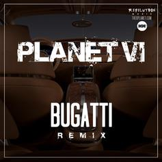 Planet VI - Bugatti (Remix)