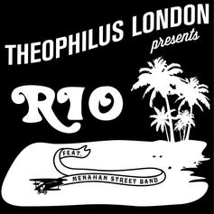 Theophilus London - Rio Feat. Menahan Street Band