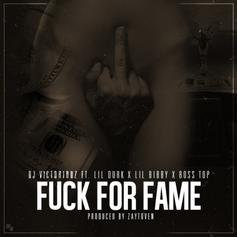 DJ Victoriouz - Fuck For Fame  Feat. Lil Durk, Lil Bibby & Boss Top (Prod. By Toyko Vanity)