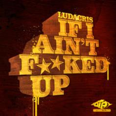 Ludacris - If I Aint Fucked Up