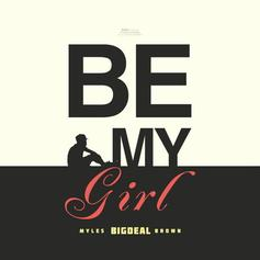 Myles BigDeal Brown - Girl  Feat. Jonn Hart