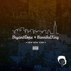Bryant Dope - New New York (Prod. By Hannibal King)
