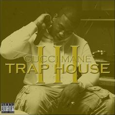 Gucci Mane - Trap House 3 Feat. Rick Ross