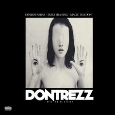Deniro Farrar - Dontrezz Feat. Duru Tha King & Magic Tha Don.