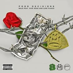 Wale - Poor Decisions  Feat. Rick Ross & Lupe Fiasco (Prod. By Jake One)