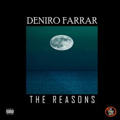 "Deniro Farrar - The Reasons  (Prod. By Ryan ""Ryu"" Alexy)"