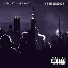 P Reign - We Them Niggas Feat. A$AP Rocky