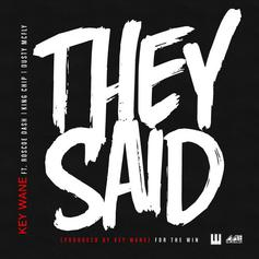 Key Wane - They Said Feat. Roscoe Dash, Dusty McFly & King Chip