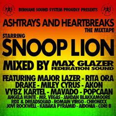 "Snoop Dogg - Ashtrays & Heartbreaks ""Mixtape"" Feat. Drake, Major Lazer, Miley Cyrus, Rita Ora & etc."
