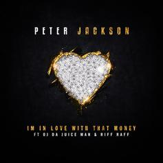 Peter Jackson - I'm In Love With That Money Feat. OJ Da Juiceman & RiFF RAFF