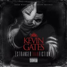 Kevin Gates - Thinking With My Dick Feat. Juicy J