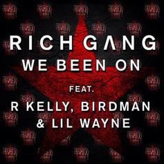 R. Kelly - We Been On Feat. Birdman & Lil Wayne