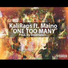 KaliRaps - One Too Many  Feat. Maino (Prod. By GoldHands)