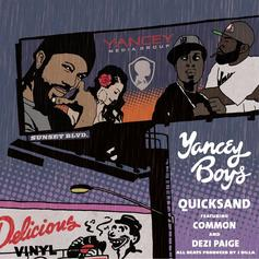 The Yancey Boys - Quicksand  Feat. Common & Dezi Paige (Prod. By J Dilla)
