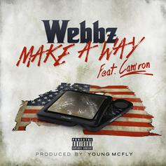 Webbz - Make A Way Feat. Cam'ron