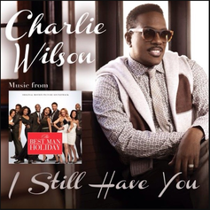 Charlie Wilson - I Still Have You
