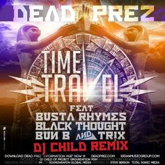 Dead Prez - Time Travel (Remix) Feat. Busta Rhymes, Bun B, Black Thought & Tr!x