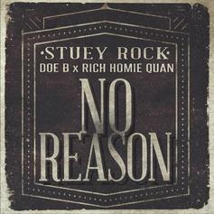 Stuey Rock - No Reason Feat. Doe B & Rich Homie Quan