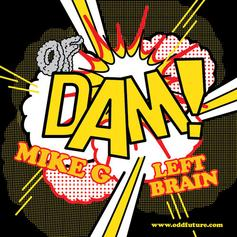 Mike G - DAM Feat. Left Brain