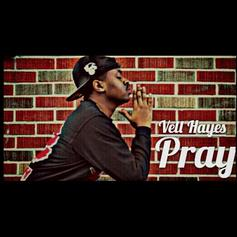 Vell Hayes - Pray  (Prod. By Yung Gee)