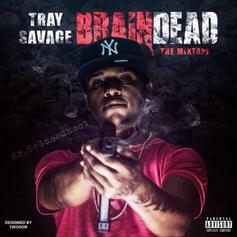 Tray Savage - Brain Dead