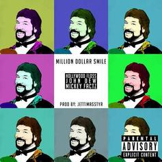 Hollywood Floss - Million Dollar Smile Feat. John Dew & Mickey Factz