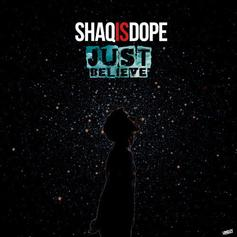 ShaqIsDope - Just Believe